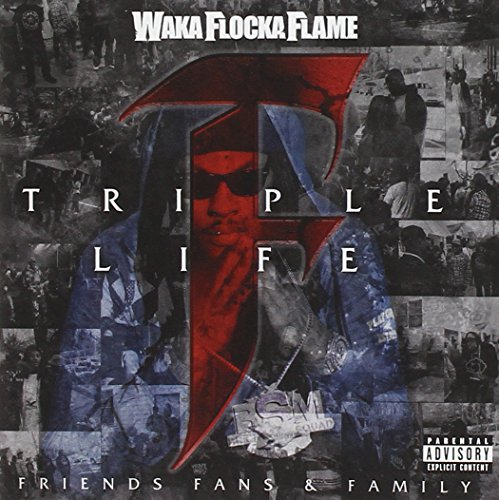 Waka Flocka Flame Triple F Life Friends Fans & Explicit Version