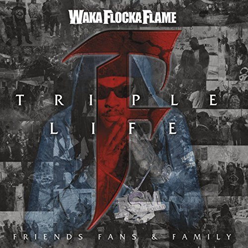 Waka Flocka Flame Triple F Life Friends Fans & Clean Version