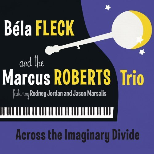 Bela & The Marcus Robert Trio Fleck Across The Imaginary Divide