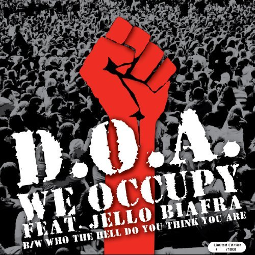 D.O.A. We Occupy 7 Inch Single Feat. Jello Biaf