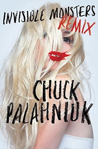 Chuck Palahniuk Invisible Monsters Remix