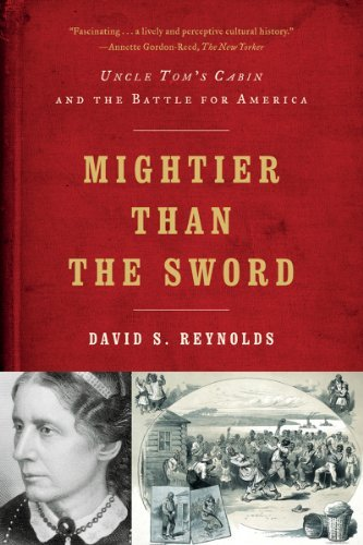 David S. Reynolds Mightier Than The Sword Uncle Tom's Cabin And The Battle For America