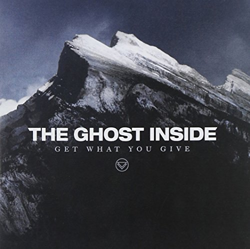 Ghost Inside Get What You Give