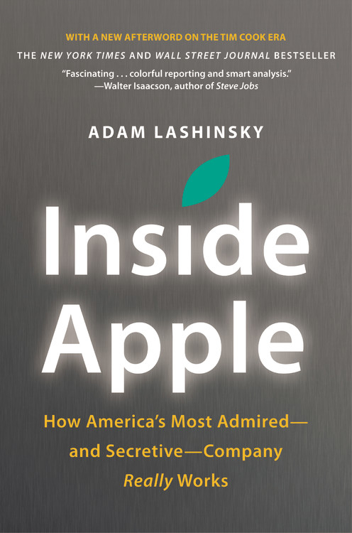 Adam Lashinsky Inside Apple How America's Most Admired And Secretive Compan