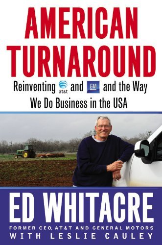 Ed Whitacre American Turnaround Reinventing At&t And Gm And The Way We Do Busines