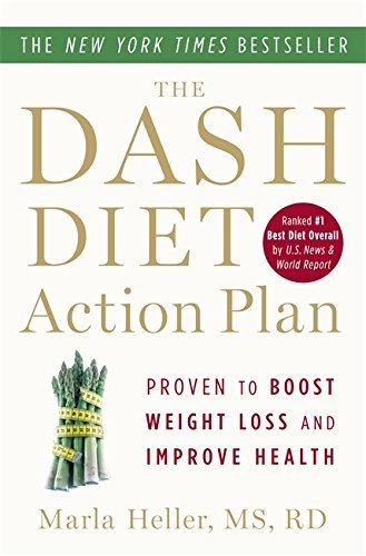 Marla Heller The Dash Diet Action Plan Proven To Lower Blood Pressure And Cholesterol Wi
