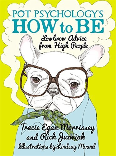Tracie Egan Morrissey Pot Psychology's How To Be Lowbrow Advice From High People