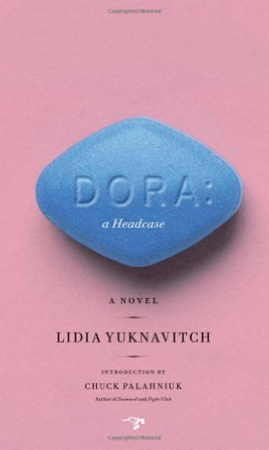 Lidia Yuknavitch Dora A Headcase