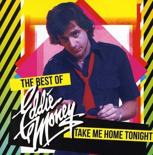 Eddie Money Take Me Home Tonight The Best