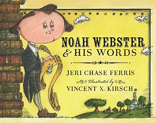 Jeri Chase Ferris Noah Webster And His Words