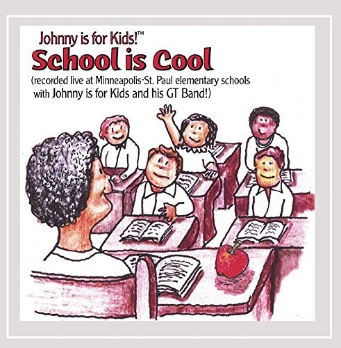 Johnny Is For Kids! School Is Cool!