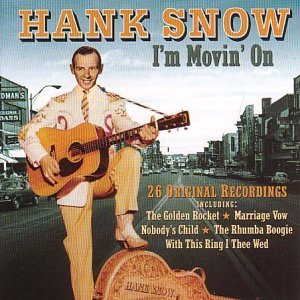 Hank Snow I'm Moving On Import Gbr