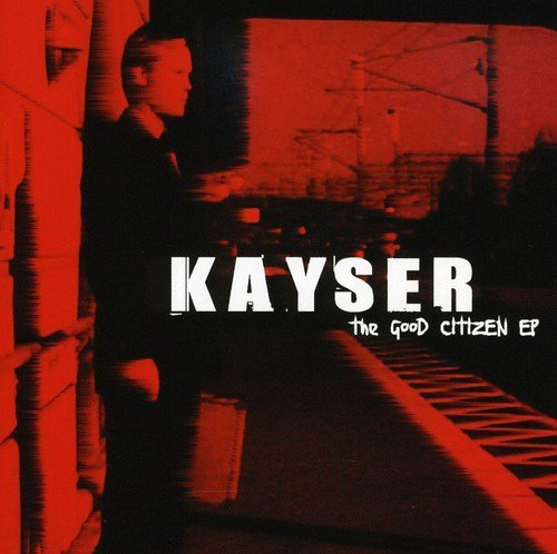 Kayser Good Citizen Ep Import Incl. Video
