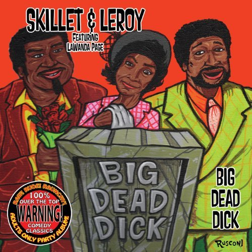Skillet & Leroy Big Dead Dick