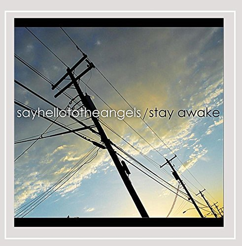 Say Hello To The Angels Stayawake