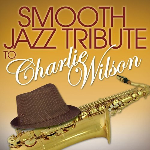 Charlie Tribute Wilson Smooth Jazz Tribute To Charlie T T Wilson*charlie