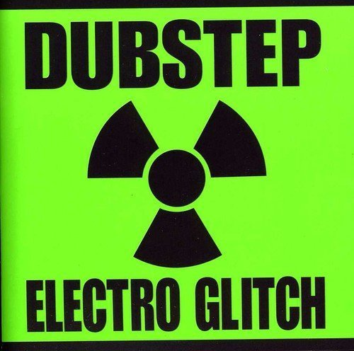 Dubstep Electro Glitch Dubstep Electro Glitch