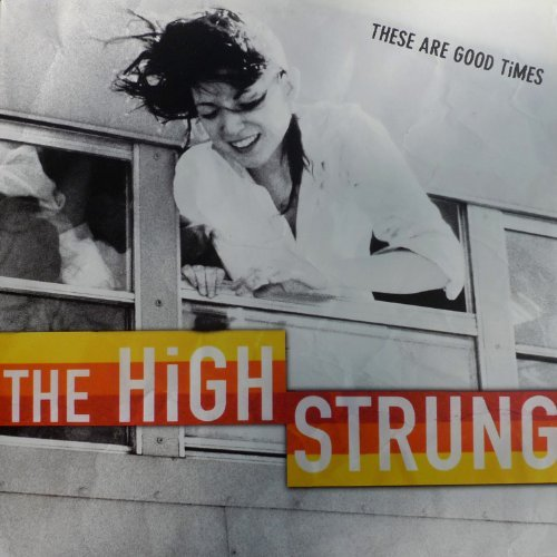 High Strung These Are Good Times