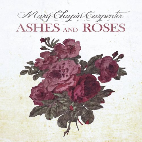 Mary Chapin Carpenter Ashes & Roses