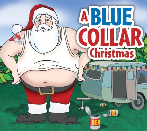 Slidawg & The Redneck Ramblers Blue Collar Christmas
