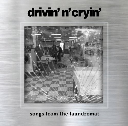 Drivin' N Cryin Songs From The Laundromat
