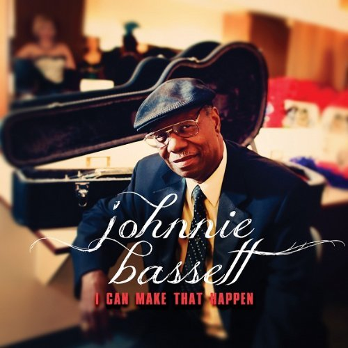 Johnnie Bassett I Can Make That Happen