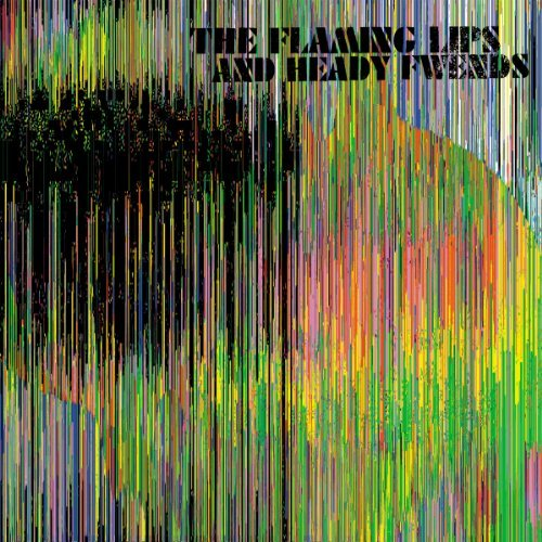 Flaming Lips Flaming Lips & Heady Fwends