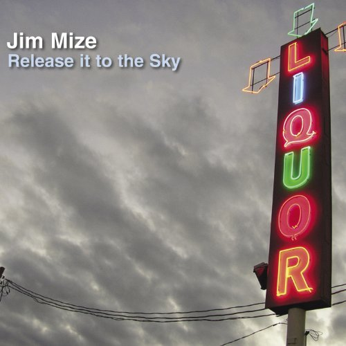 Jim Mize Release It To The Sky Digipak