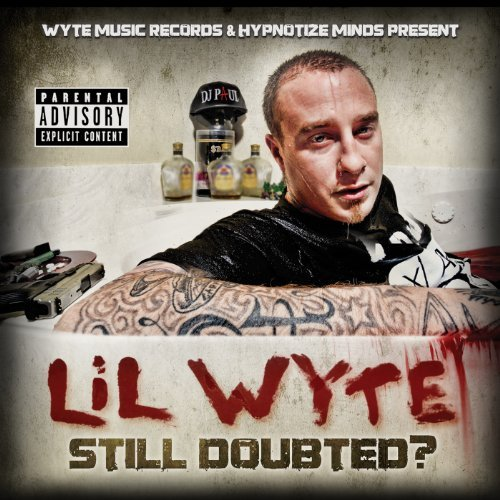 Lil Wyte Still Doubted? Explicit Version