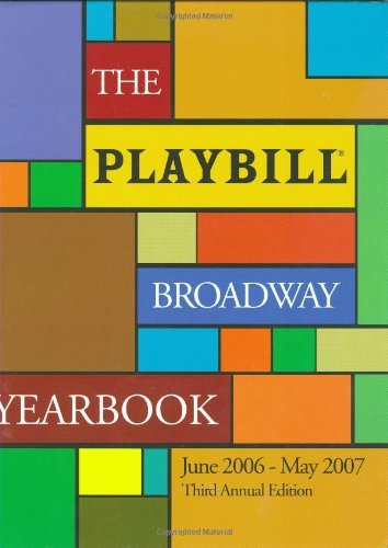 Robert Viagas The Playbill Broadway Yearbook June 2006 May 2007