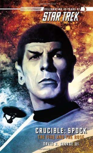 George David R. Iii Crucible Spock The Fire & The Rose (star Trek