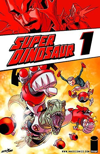 Robert Kirkman Super Dinosaur Volume 1