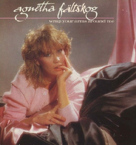 Agnetha Faltskog Wrap Your Arms Around Me