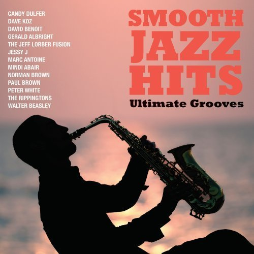 Smooth Jazz Hits Ultimate Gro Smooth Jazz Hits Ultimate Gro