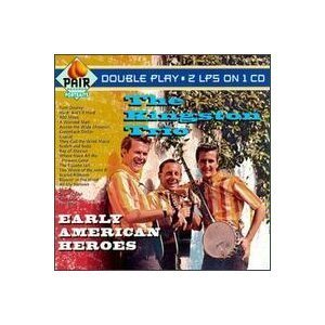 Kingston Trio Early American Heroes