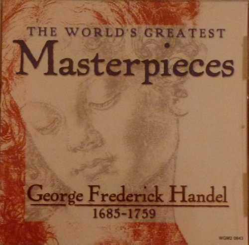 G.F. Handel World's Greatest Masterpieces