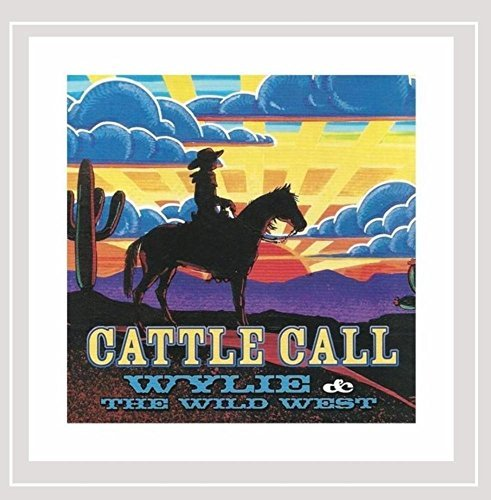 Wylie & The Wild West Cattle Call