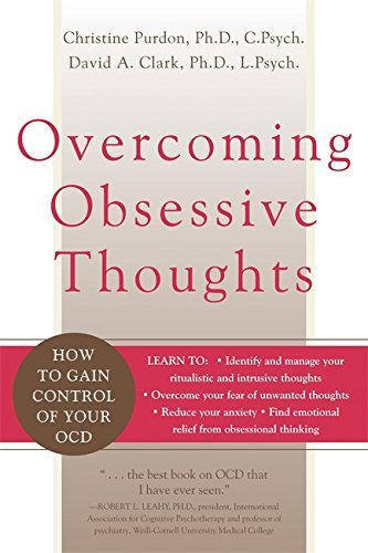 Christine Purdon Overcoming Obsessive Thoughts How To Gain Control Of Your Ocd