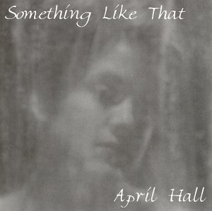 April Hall Something Like That
