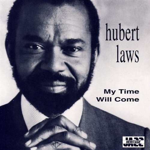 Laws Hubert My Time Will Come