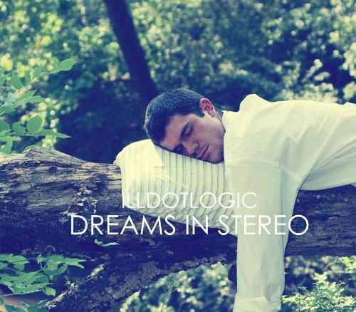 Illdotlogic Dreams In Stereo