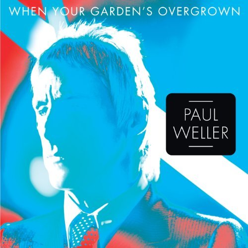 Paul Weller When Your Garden's Overgrown 7 Inch Single