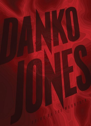 Danko Jones Bring On The Mountain