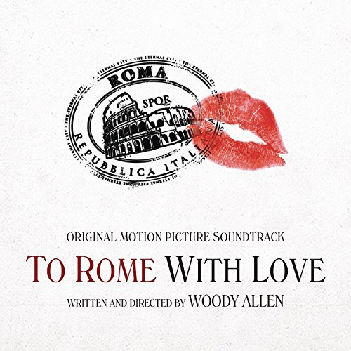 To Rome With Love (soundtrack) Soundtrack To Rome With Love (soundtrack)