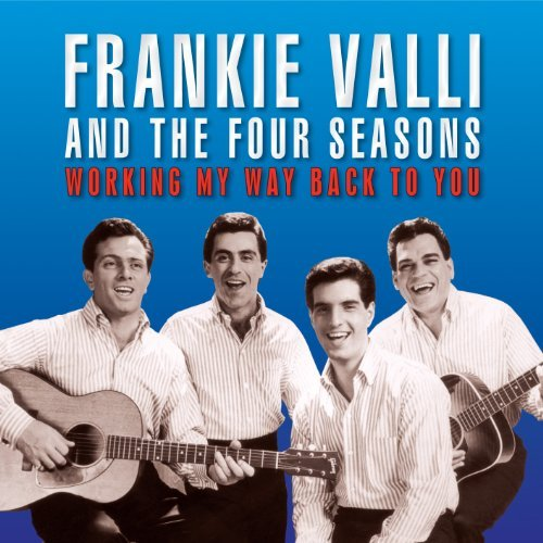 Frankie & The Four Seaso Valli Working My Way Back To You Import Gbr