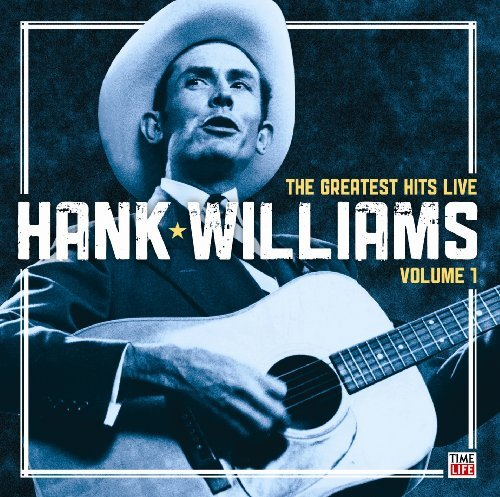Hank Williams Greatest Hits Live Vol. 1