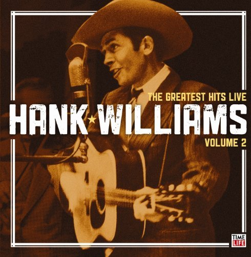 Hank Williams Vol. 2 Greatest Hits Live