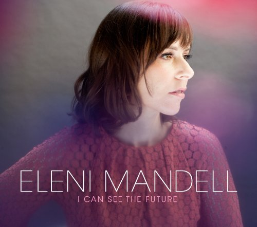 Eleni Mandell I Can See The Future Digipak