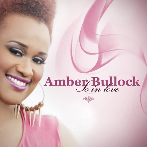 Amber Bullock So In Love