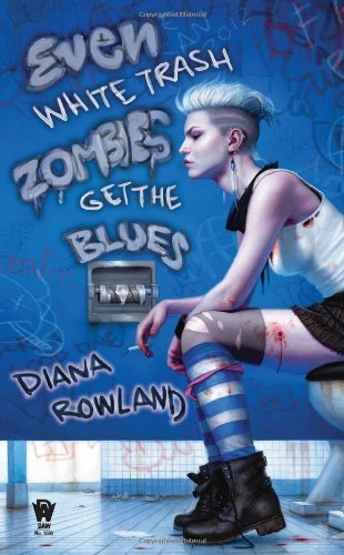 Diana Rowland Even White Trash Zombies Get The Blues